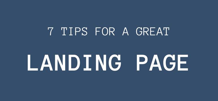 7 Landing Page Tips