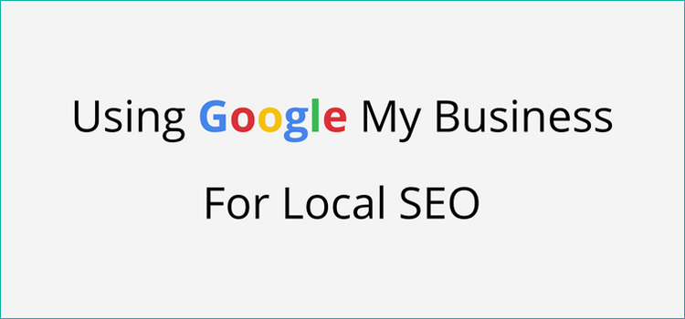 Using Google My Business for Local Seo - Main Image